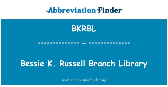 BKRBL: Bessie K. Russell Branch Library