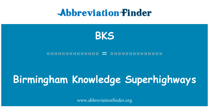 BKS: Birmingham Knowledge Superhighways