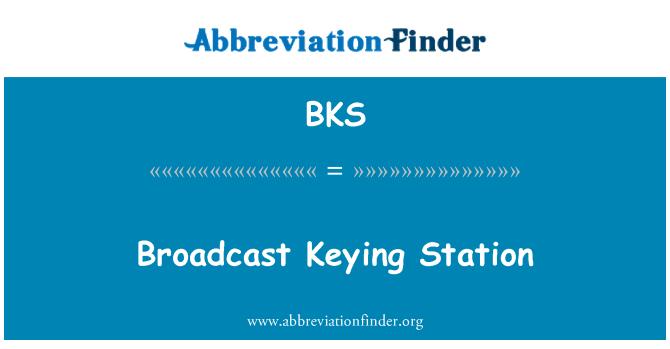 BKS: Broadcast Keying Station