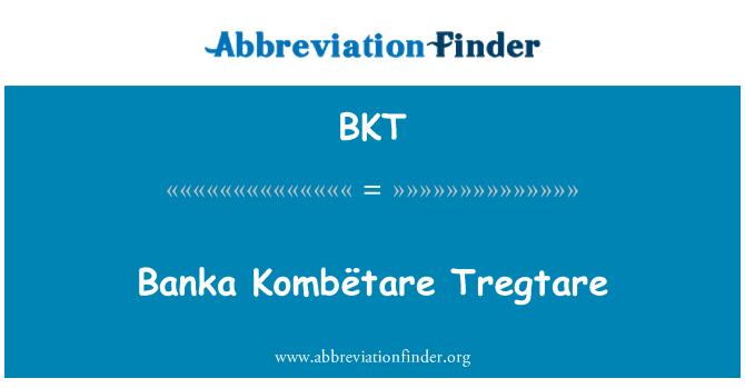 BKT: Banka Kombëtare Tregtare