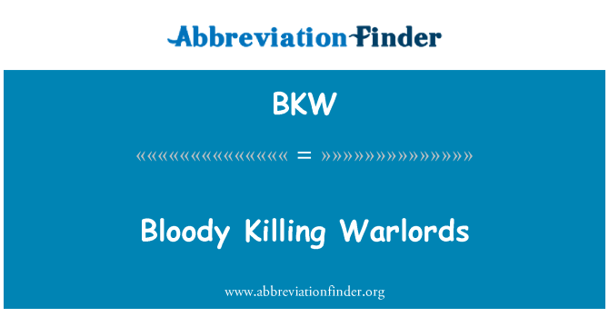 BKW: Bloody Killing Warlords