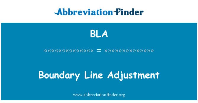 BLA: Boundary Line Adjustment