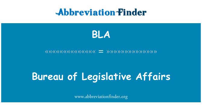 BLA: Bureau of Legislative Affairs