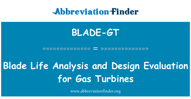 BLADE-GT: Blade Life Analysis and Design Evaluation for Gas Turbines