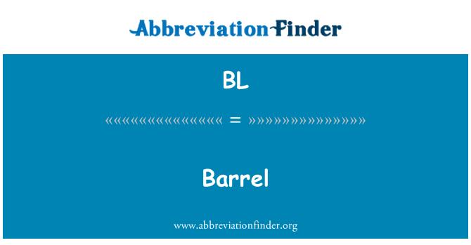 BL: Barrel