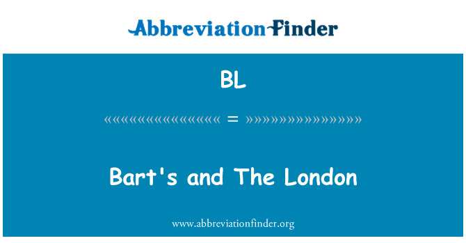 BL: Bart's and The London