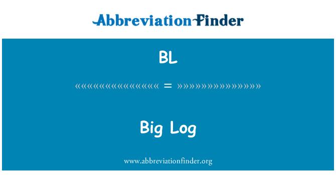 BL: Big Log