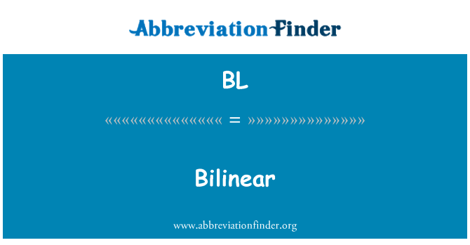 BL: Bilinear