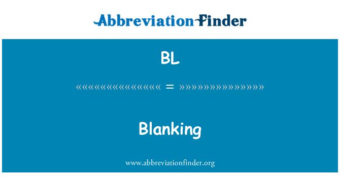 BL: Blanking