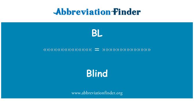 BL: Blind