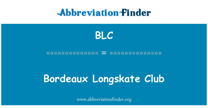 BLC: Bordeaux Longskate Club