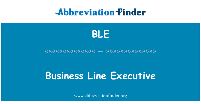BLE: Business Line Executive