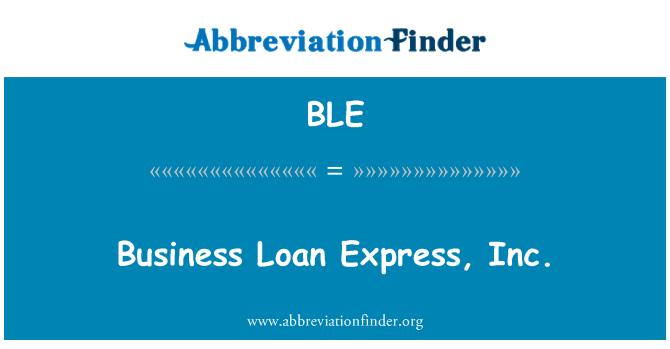 BLE: Business Loan Express, Inc.