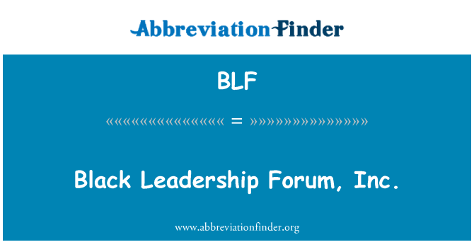 BLF: Black Leadership Forum, Inc.