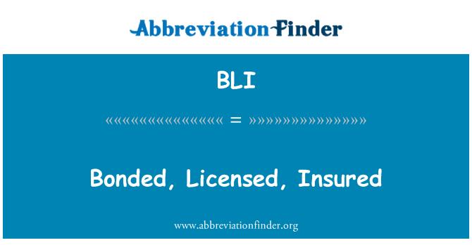 BLI: Bonded, Licensed, Insured