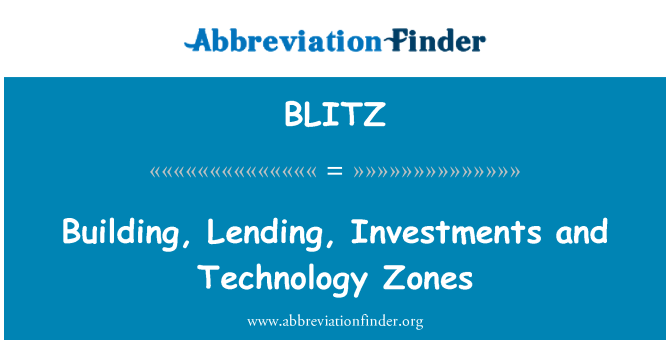 BLITZ: Building, Lending, Investments and Technology Zones