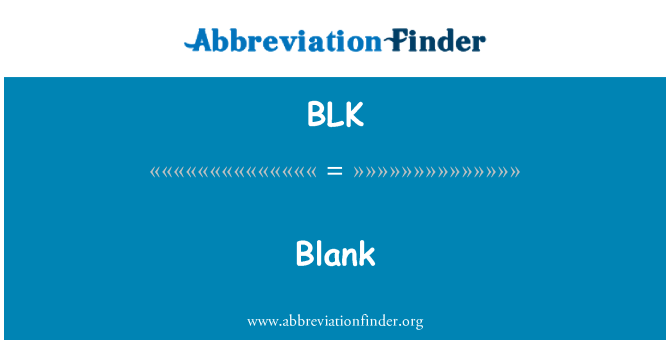 BLK: Blank