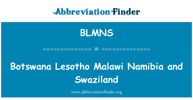 BLMNS: Botswana Lesotho Malawi Namibia and Swaziland