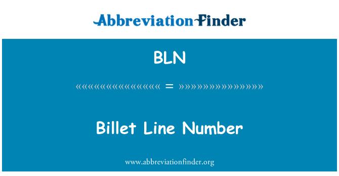 BLN: Billet Line Number