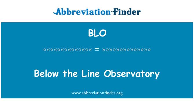 BLO: Below the Line Observatory