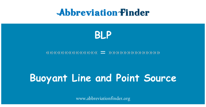 BLP: Buoyant Line and Point Source