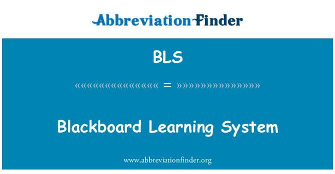 BLS: Blackboard Learning System
