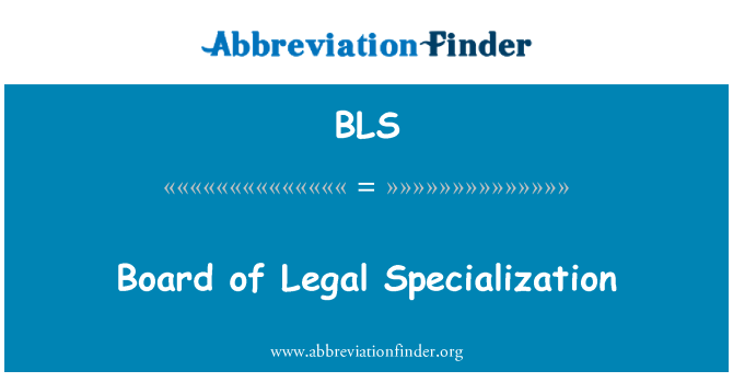 BLS: Board of Legal Specialization