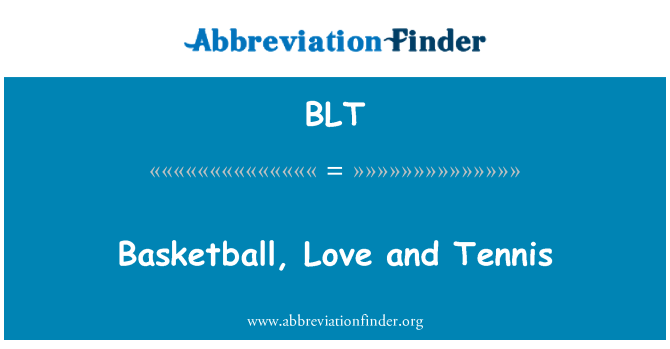 BLT: Basketball, Love and Tennis