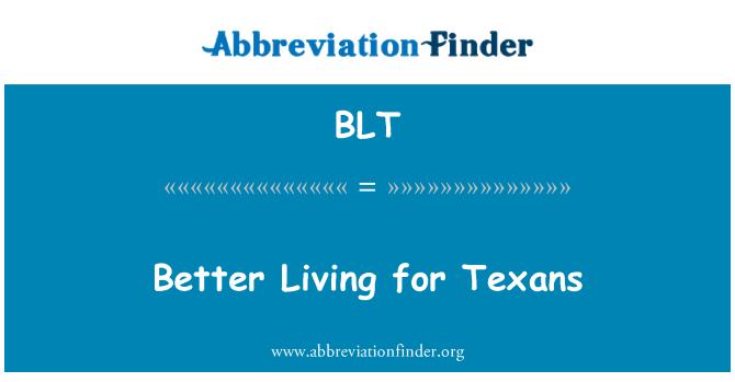 BLT: Better Living for Texans