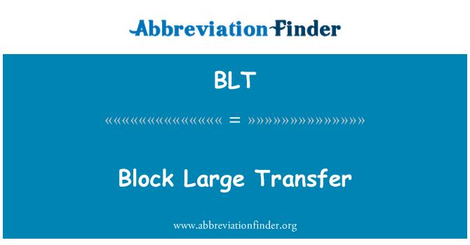 BLT: Block Large Transfer