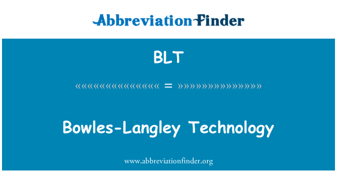 BLT: Bowles-Langley Technology
