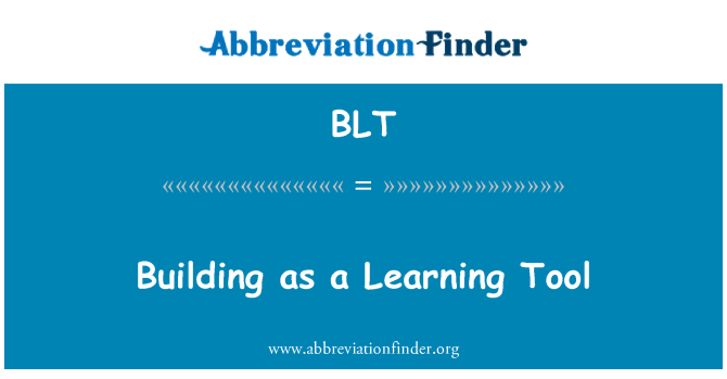 BLT: Building as a Learning Tool
