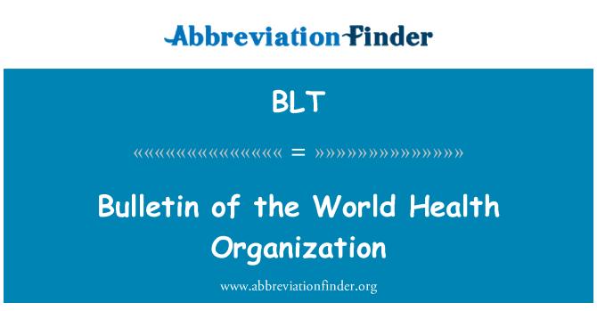 BLT: Bulletin of the World Health Organization