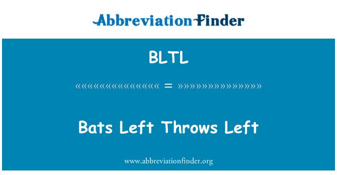 BLTL: Bats Left Throws Left
