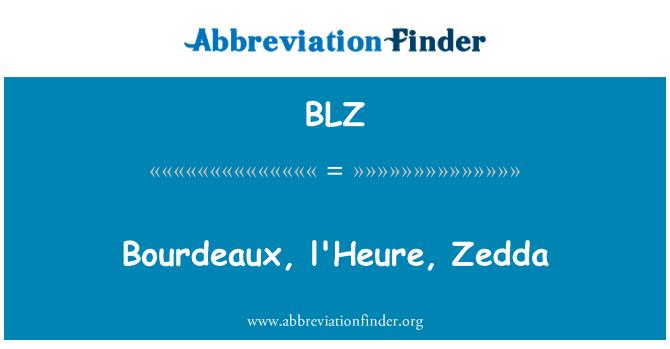 BLZ: Bourdeaux, l'Heure, Zedda