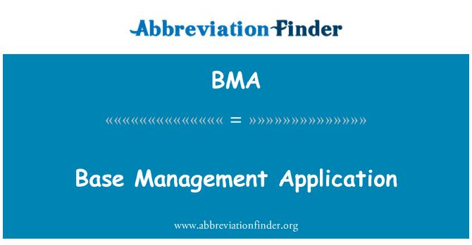 BMA: Base Management Application