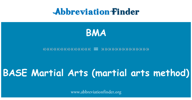 BMA: BASE   Martial Arts (martial arts method)