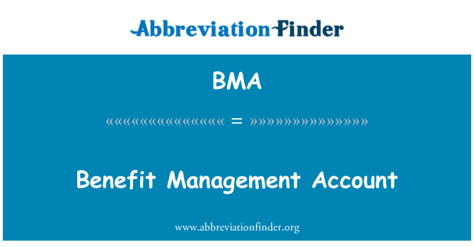 BMA: Benefit Management Account