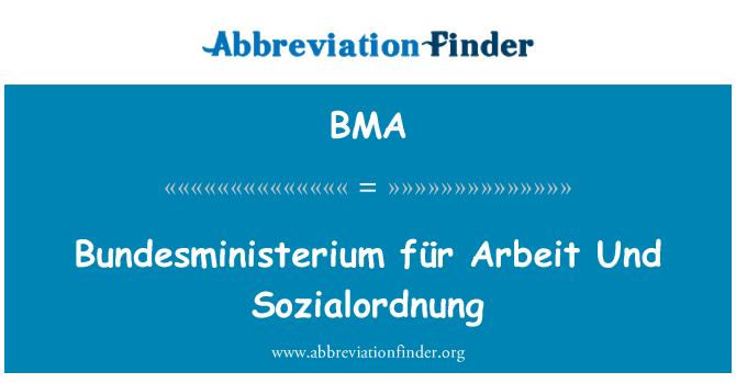 BMA: Bundesministerium für Arbeit Und Sozialordnung