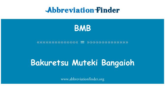 BMB: Bakuretsu Muteki Bangaioh