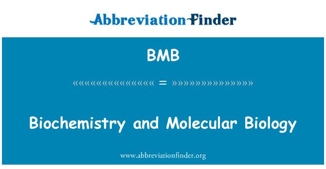 BMB: Biochemistry and Molecular Biology