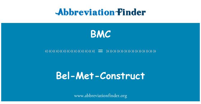 BMC: Bel-Met-Construct