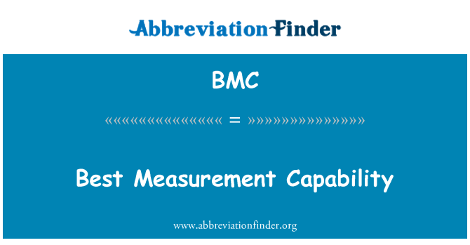 BMC: Best Measurement Capability