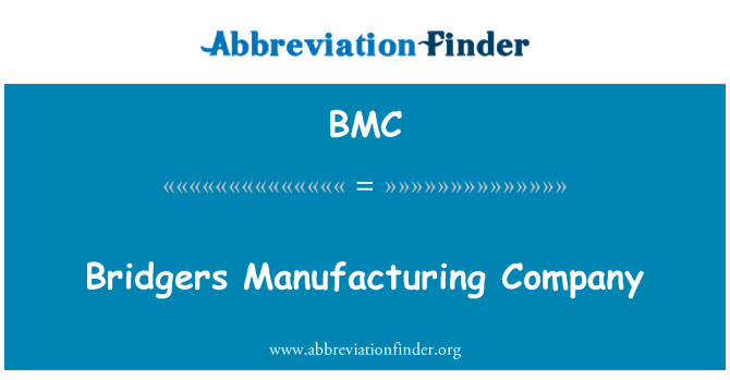 BMC: Bridgers Manufacturing Company