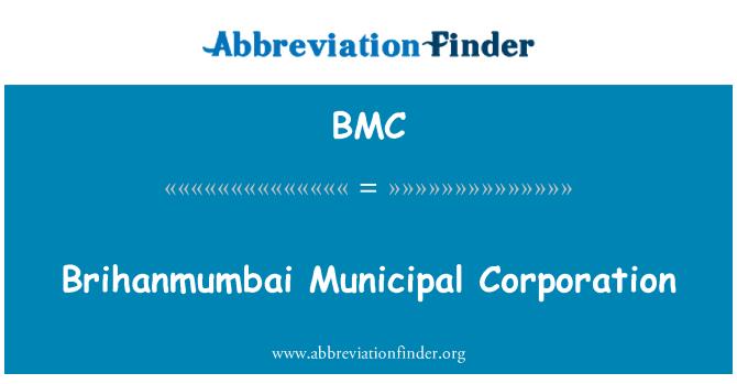 BMC: Brihanmumbai Municipal Corporation