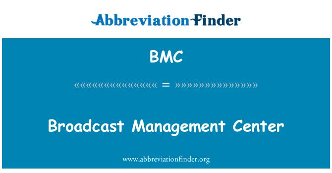 BMC: Broadcast Management Center