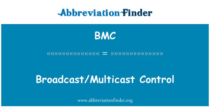 BMC: Broadcast/Multicast Control