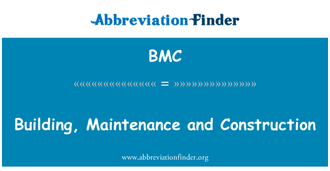 BMC: Building, Maintenance and Construction