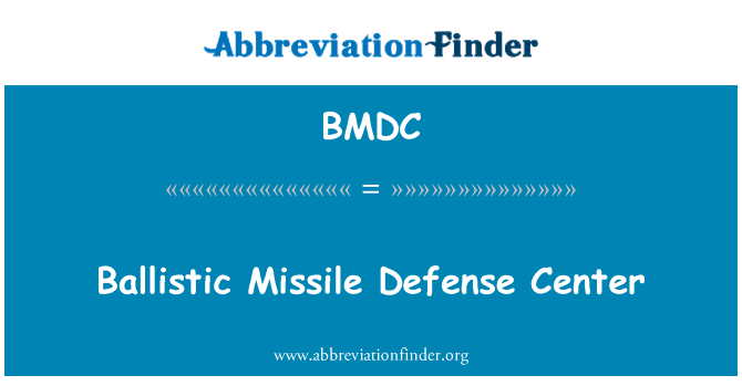 BMDC: Ballistic Missile Defense Center