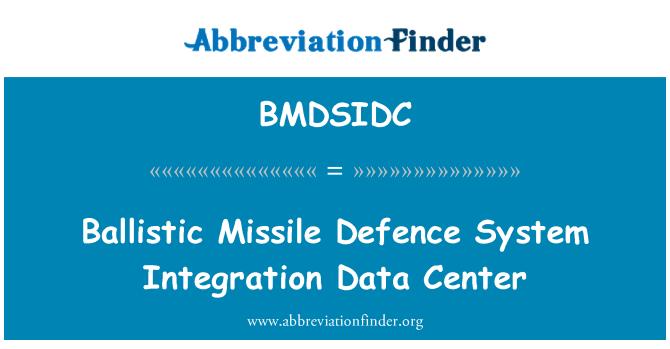 BMDSIDC: Ballistic Missile Defence System Integration Data Center